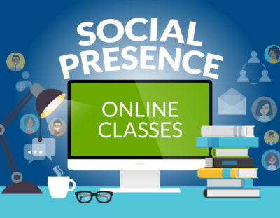 How Do I Create Social Presence in My Online Classes?
