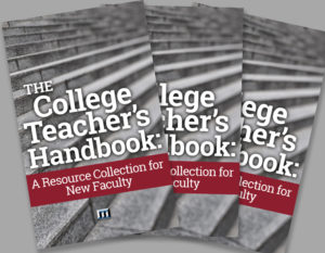The College Teacher's Handbook: A Resource Collection for New Faculty
