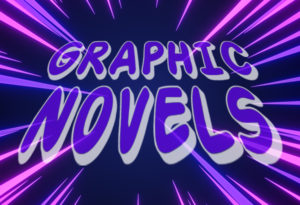 Increase Student Engagement, Inclusion, and Visual Literacy with Graphic Novels