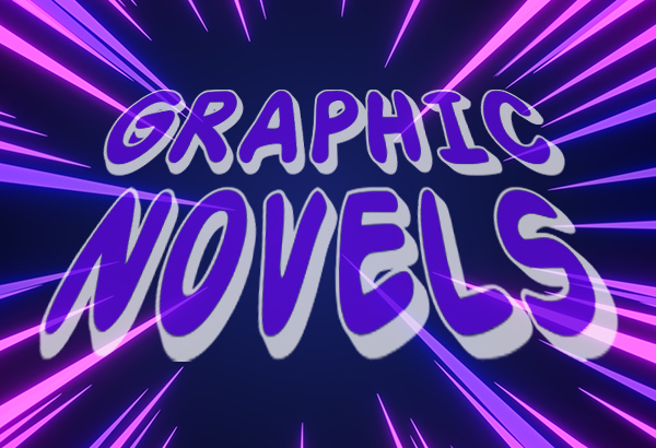 "The words ""Graphic Novels"" are displayed with purple lightening flashes"