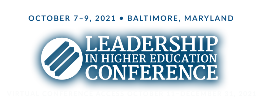 Leadership in Higher Education October 7-9, 2021 in Baltimore