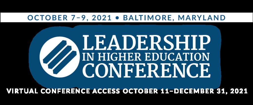 Leadership in Higher Education October 7-9, 2021 in Baltimore