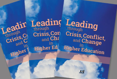 Leading through Crisis, Conflict, and Change in Higher Education