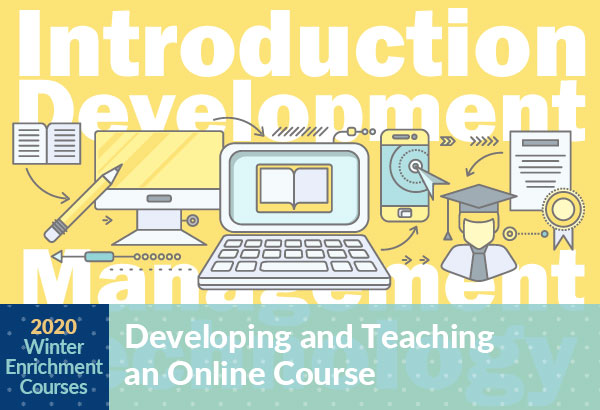 Winter Enrichment Course Developing and Teaching an Online Course
