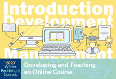 Developing and Teaching an Online Course