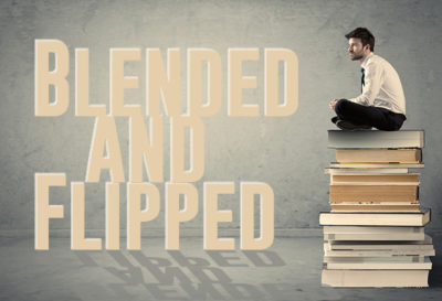 Blended and Flipped Course Design: Tried and True Approaches