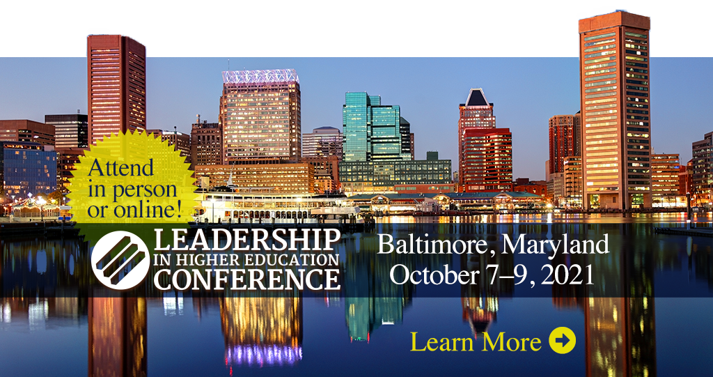 Leadership in Higher Education - October 7-9, 2021 in Baltimore. Attend in person or online!