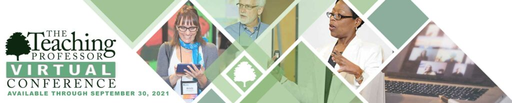 The Teaching Professor Virtual Conference available through September 30, 2021