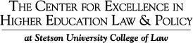 The Center for Excellence in Higher Education Law & Policy at Setson University College of Law